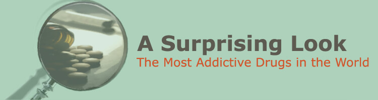 Most Addictive Drugs in the World