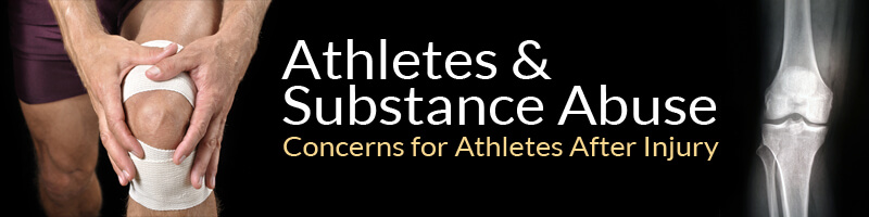 concerns for athletes and substance abuse post injury