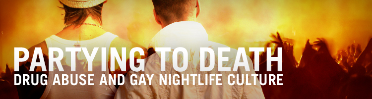 Partying to Death:  Drug Abuse and Gay Nightlife Culture